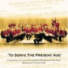 Product Image: Sunderland Monkwearmouth Band Of The Salvation Army - To Serve The Present Age