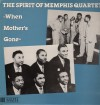 Product Image: The Spirit Of Memphis Quartet - When Mother's Gone