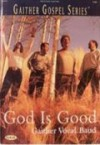 Gaither Vocal Band - God Is Good Songbook