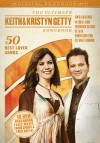 Keith & Kristyn Getty - The Ultimate Keith & Kristyn Getty Songbook