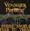 Product Image: Voyager Project - Where Angels Fear To Tread