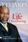 Product Image: T D Jakes - Life Overflowing - 6 Pillars For Abundant Living