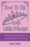 Product Image: Sheila Walsh - How To Be God's Little Princess